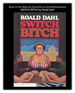 Book of the Week: SWITCH BITCH by Roald Dahl